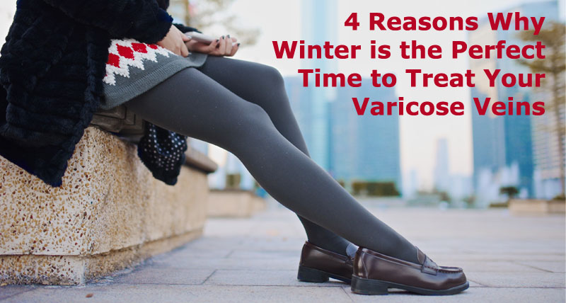 Winter is the perfect time to treat your varicose veins
